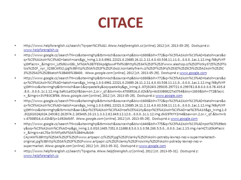 CITACE Http://www.helpforenglish.cz/search/ q=pen%C3%A1l. Www.helpforenglish.cz [online]. 2012 [cit. 2013-05-29]. Dostupné z: www.helpforenglish.cz.